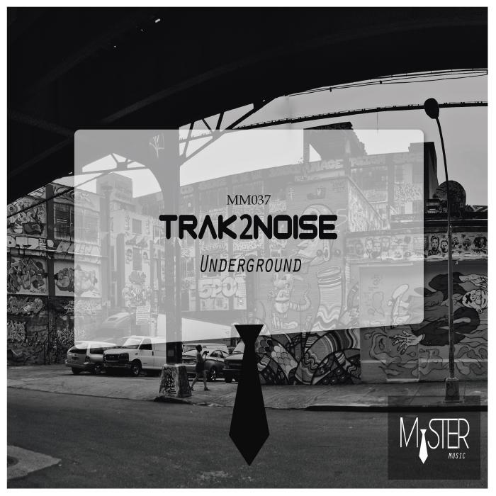 Trak2Noise - Underground MM 037[]